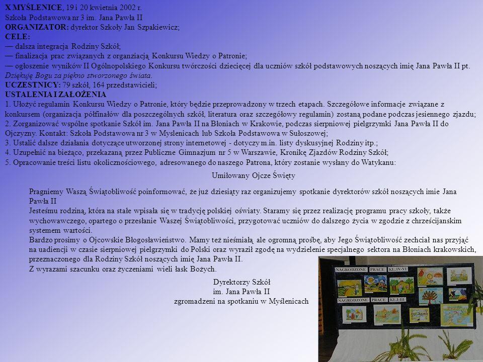 X MYŚLENICE, 19 i 20 kwietnia 2002 r. Szkoła Podstawowa nr 3 im. Jana Pawła II ORGANIZATOR: dyrektor Szkoły Jan Szpakiewicz; CELE: dalsza integracja R