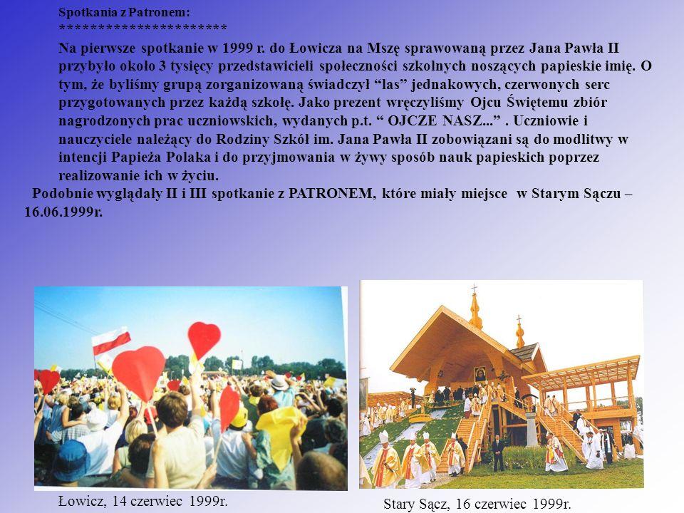 Spotkania z Patronem: ********************** Na pierwsze spotkanie w 1999 r. do Łowicza na Mszę sprawowaną przez Jana Pawła II przybyło około 3 tysięc
