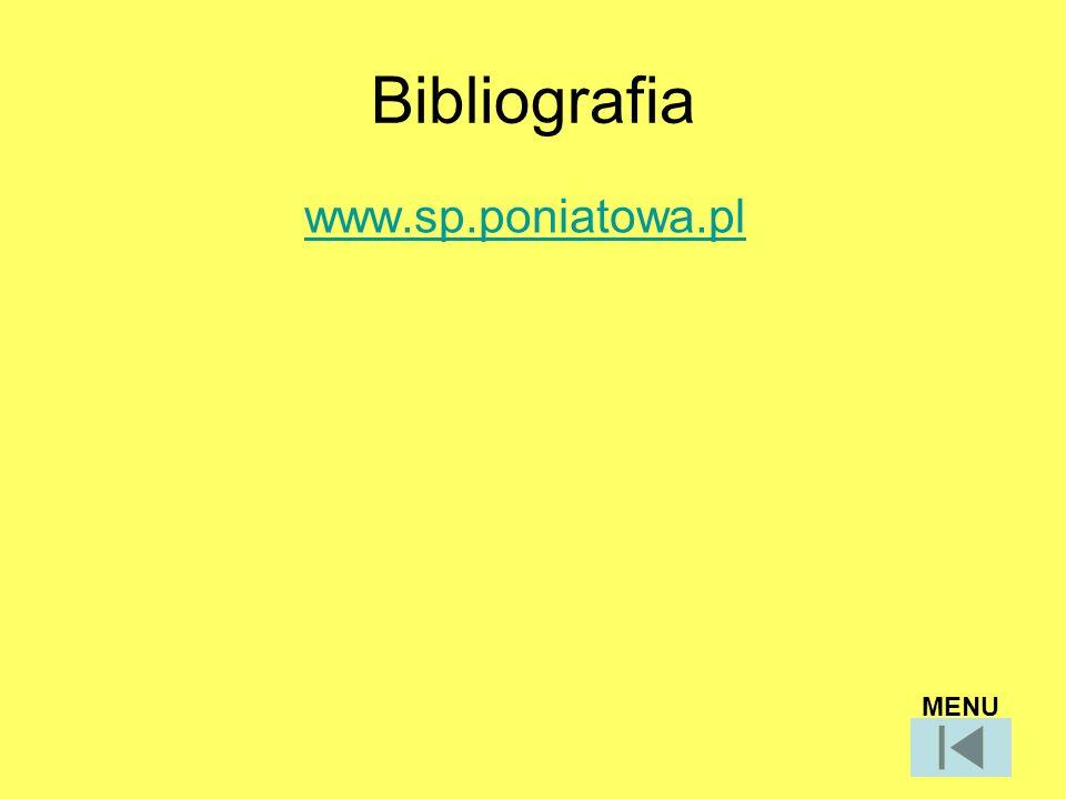 Bibliografia www.sp.poniatowa.pl MENU