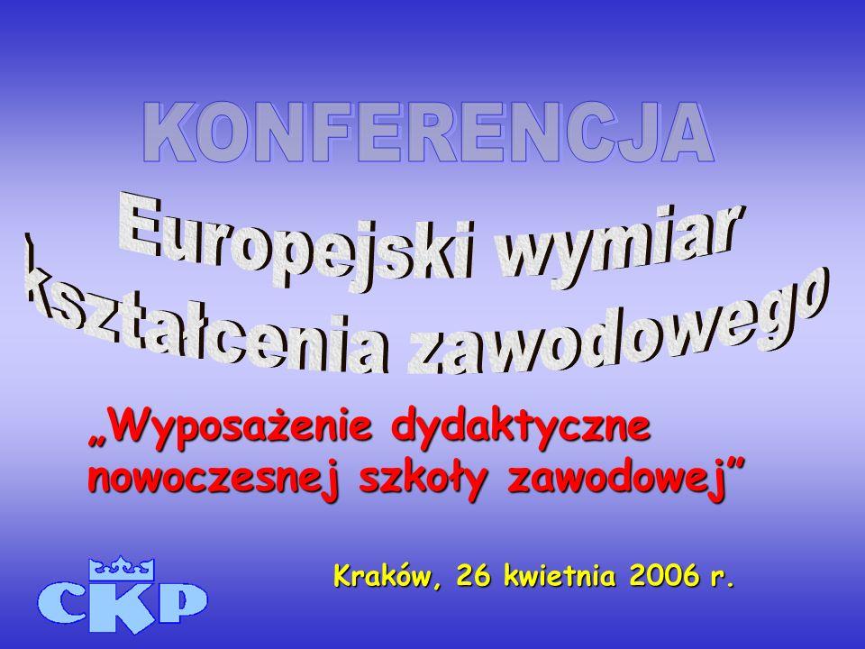Kraków, 26 kwietnia 2006 r. Wyposażenie dydaktyczne nowoczesnej szkoły zawodowej