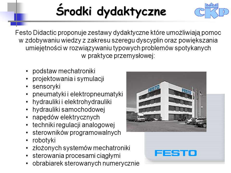Festo Didactic proponuje zestawy dydaktyczne które umożliwiają pomoc w zdobywaniu wiedzy z zakresu szeregu dyscyplin oraz powiększania umiejętności w