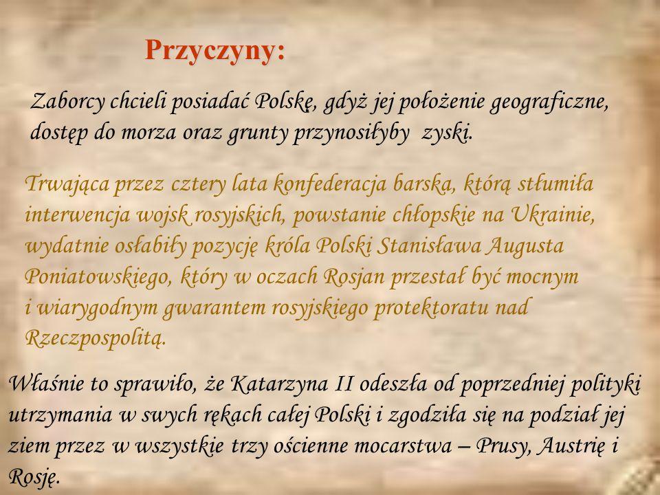 Podpisanie traktatów, dotyczących pierwszego rozbioru Rzeczypospolitej nastąpiło w Petersburgu Zatwierdzenie rozbioru, przez Sejm Rozbiorowy zwołany w Warszawie przez zaborców (przy proteście trzech posłów w tym Tadeusza Rejtana)