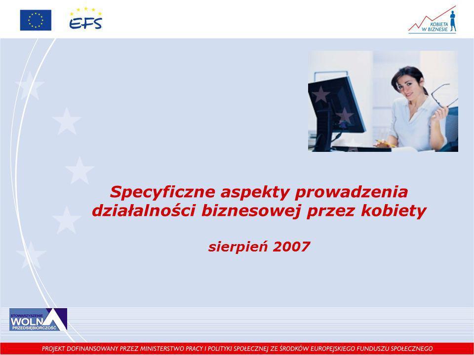 Specyficzne aspekty prowadzenia działalności biznesowej przez kobiety sierpień 2007