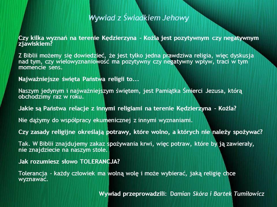 Czy kilka wyznań na terenie Kędzierzyna - Koźla jest pozytywnym czy negatywnym zjawiskiem? Z Biblii możemy się dowiedzieć, że jest tylko jedna prawdzi