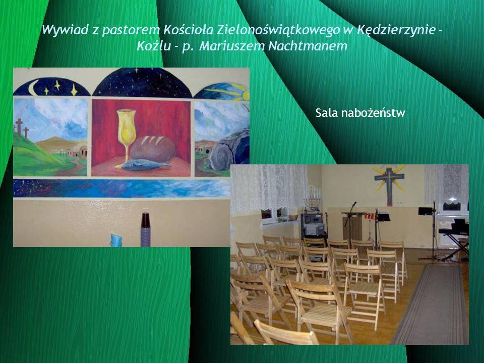 Wywiad z pastorem Kościoła Zielonoświątkowego w Kędzierzynie - Koźlu - p. Mariuszem Nachtmanem Sala nabożeństw