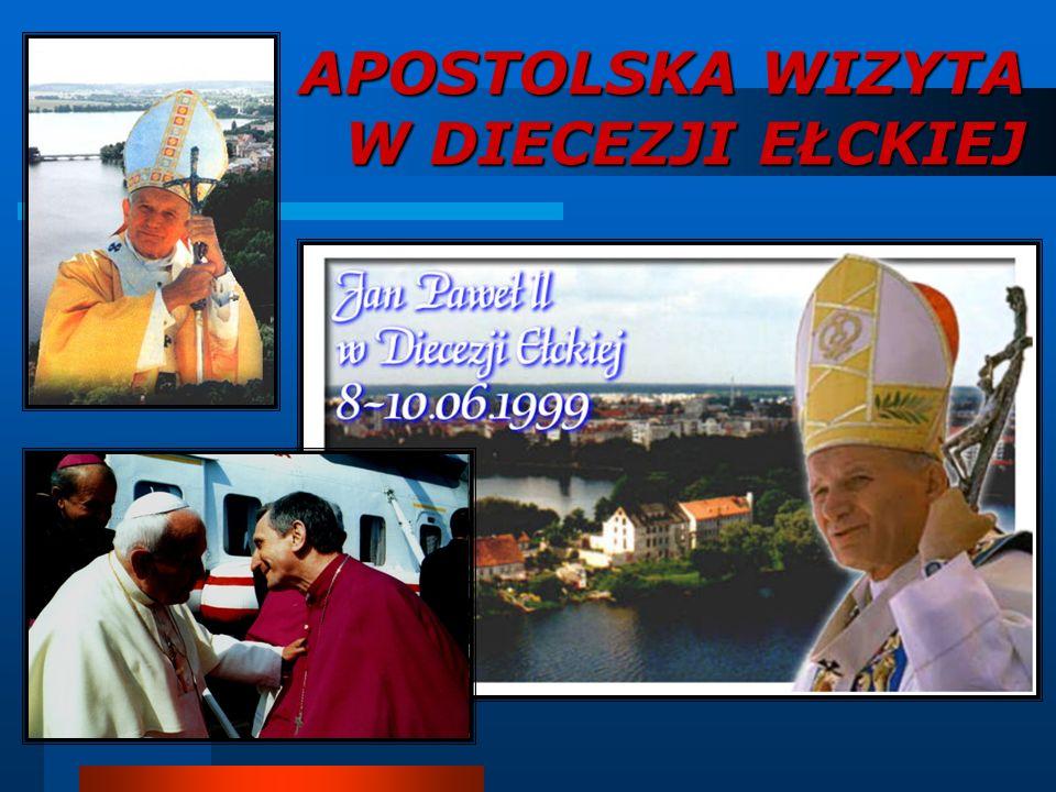 APOSTOLSKA WIZYTA W DIECEZJI EŁCKIEJ