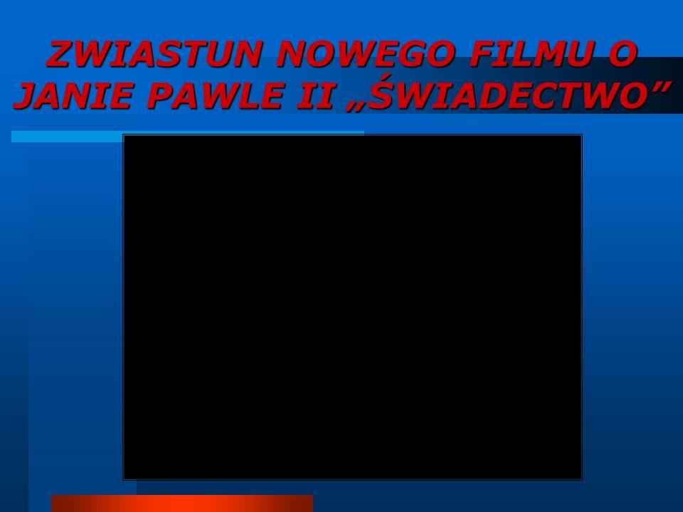 ZWIASTUN NOWEGO FILMU O JANIE PAWLE II ŚWIADECTWO