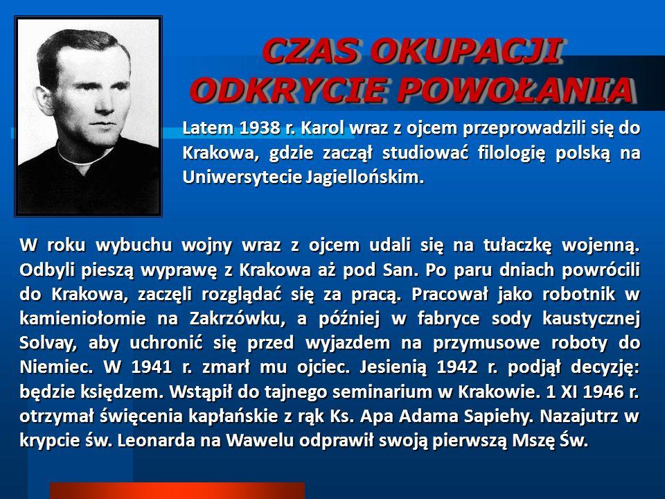 W roku wybuchu wojny wraz z ojcem udali się na tułaczkę wojenną. Odbyli pieszą wyprawę z Krakowa aż pod San. Po paru dniach powrócili do Krakowa, zacz