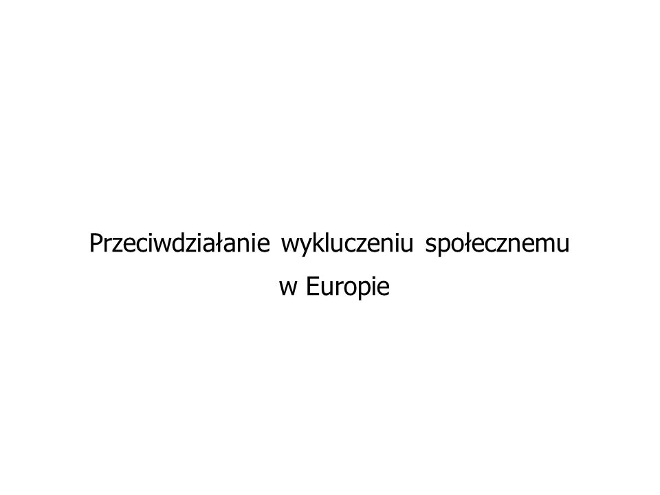 Przeciwdziałanie wykluczeniu społecznemu w Europie