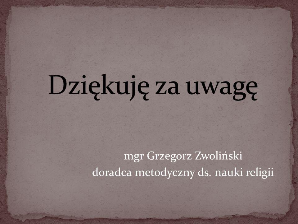 mgr Grzegorz Zwoliński doradca metodyczny ds. nauki religii