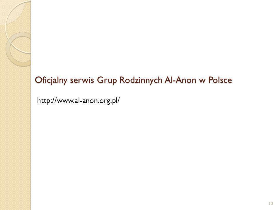 Oficjalny serwis Grup Rodzinnych Al-Anon w Polsce 10 http://www.al-anon.org.pl/