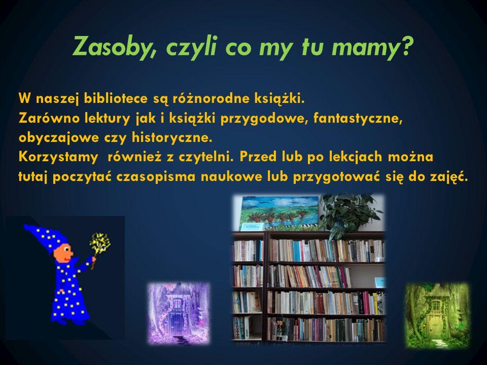 Zasoby, czyli co my tu mamy? W naszej bibliotece są różnorodne książki. Zarówno lektury jak i książki przygodowe, fantastyczne, obyczajowe czy history