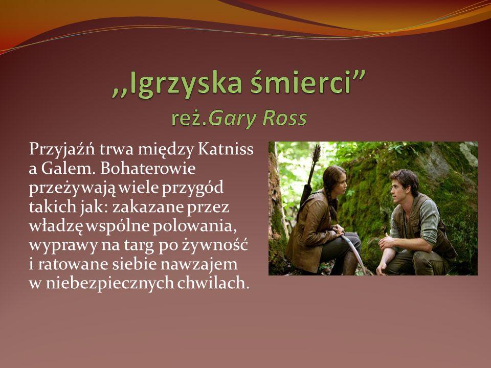 Przyjaźń trwa między Katniss a Galem. Bohaterowie przeżywają wiele przygód takich jak: zakazane przez władzę wspólne polowania, wyprawy na targ po żyw