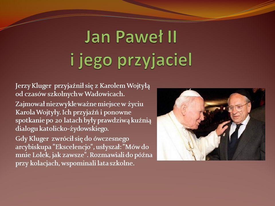 Jerzy Kluger przyjaźnił się z Karolem Wojtyłą od czasów szkolnych w Wadowicach. Zajmował niezwykle ważne miejsce w życiu Karola Wojtyły. Ich przyjaźń