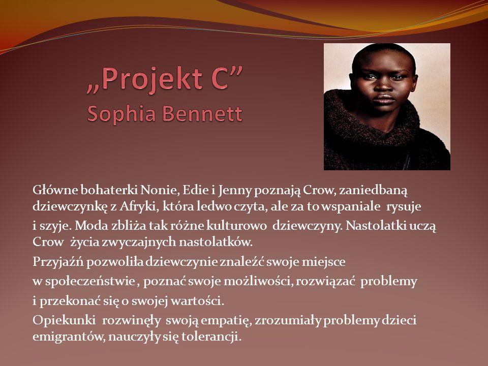 Główne bohaterki Nonie, Edie i Jenny poznają Crow, zaniedbaną dziewczynkę z Afryki, która ledwo czyta, ale za to wspaniale rysuje i szyje. Moda zbliża