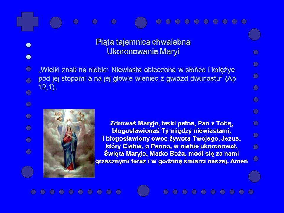 Zdrowaś Maryjo, łaski pełna, Pan z Tobą, błogosławionaś Ty między niewiastami, i błogosławiony owoc żywota Twojego, Jezus, który Ciebie, o Panno, w niebie ukoronował.