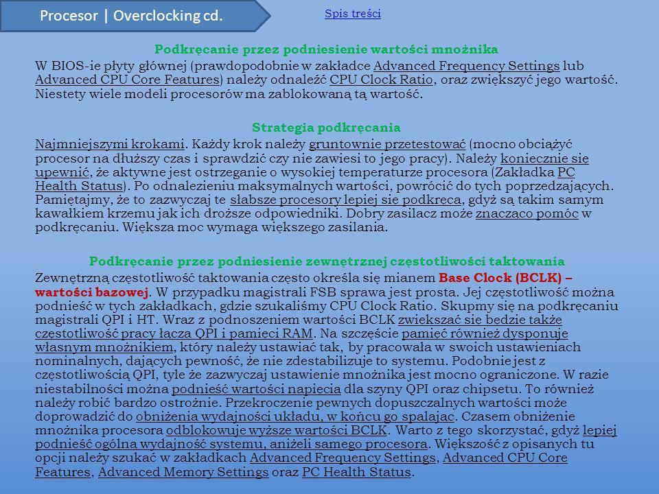 Podkręcanie przez podniesienie wartości mnożnika W BIOS-ie płyty głównej (prawdopodobnie w zakładce Advanced Frequency Settings lub Advanced CPU Core Features) należy odnaleźć CPU Clock Ratio, oraz zwiększyć jego wartość.