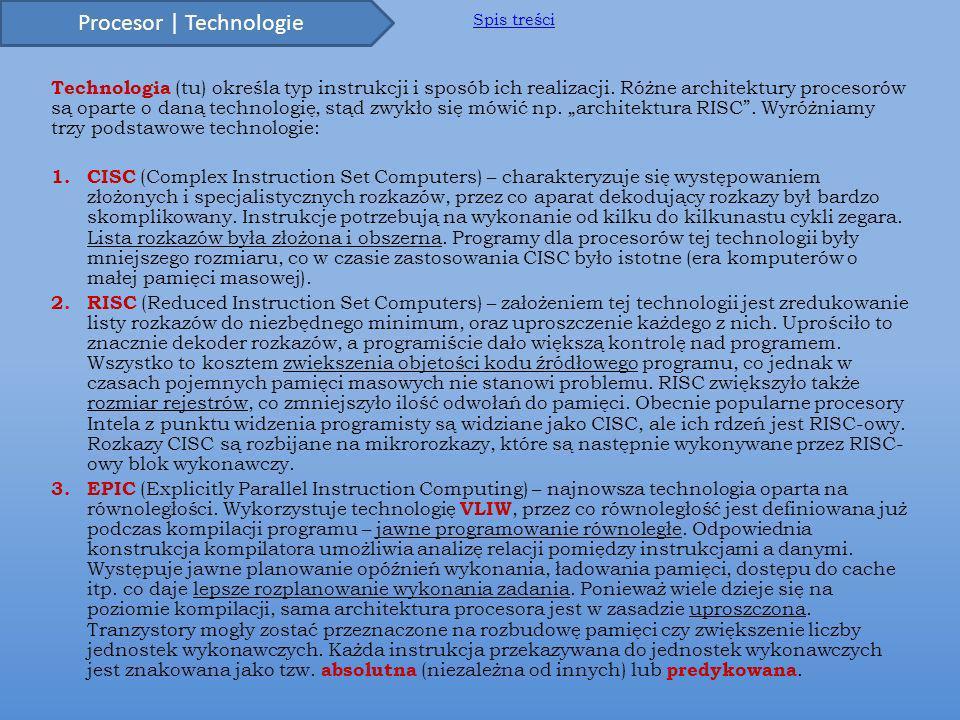 Technologia (tu) określa typ instrukcji i sposób ich realizacji.