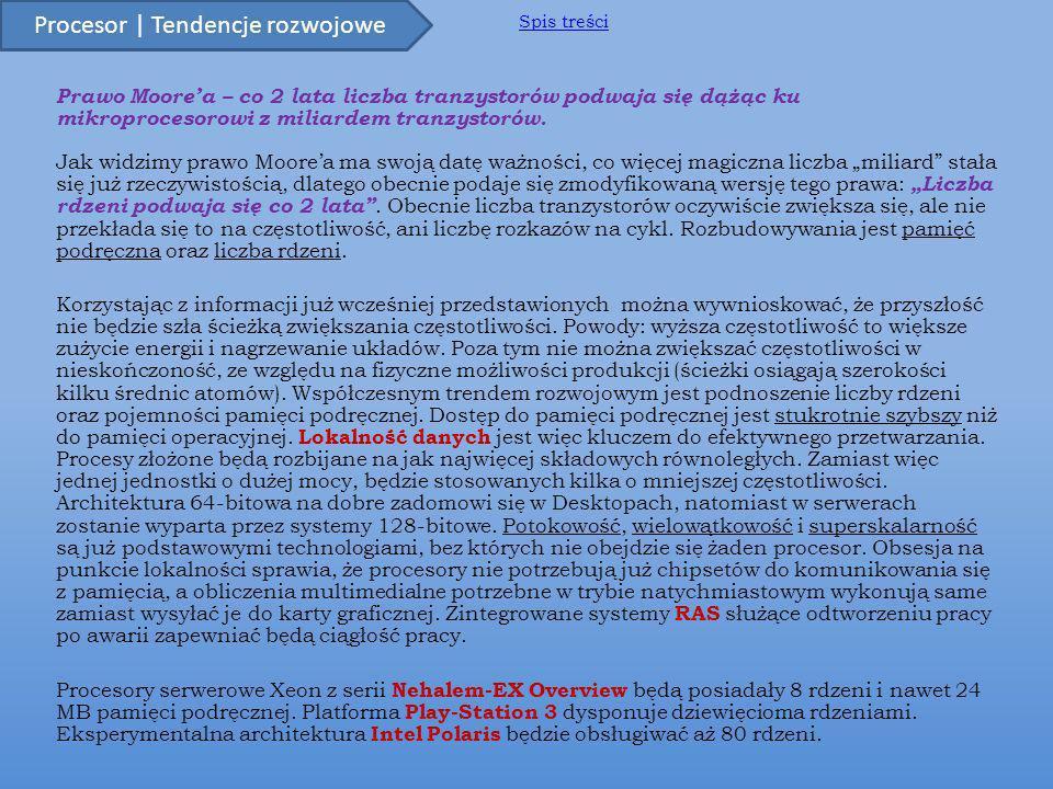 Prawo Moorea – co 2 lata liczba tranzystorów podwaja się dążąc ku mikroprocesorowi z miliardem tranzystorów.