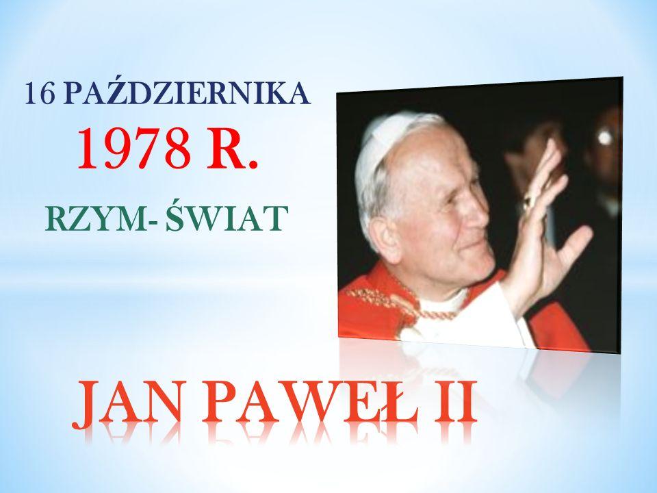 16 PA Ź DZIERNIKA 1978 R. RZYM- Ś WIAT