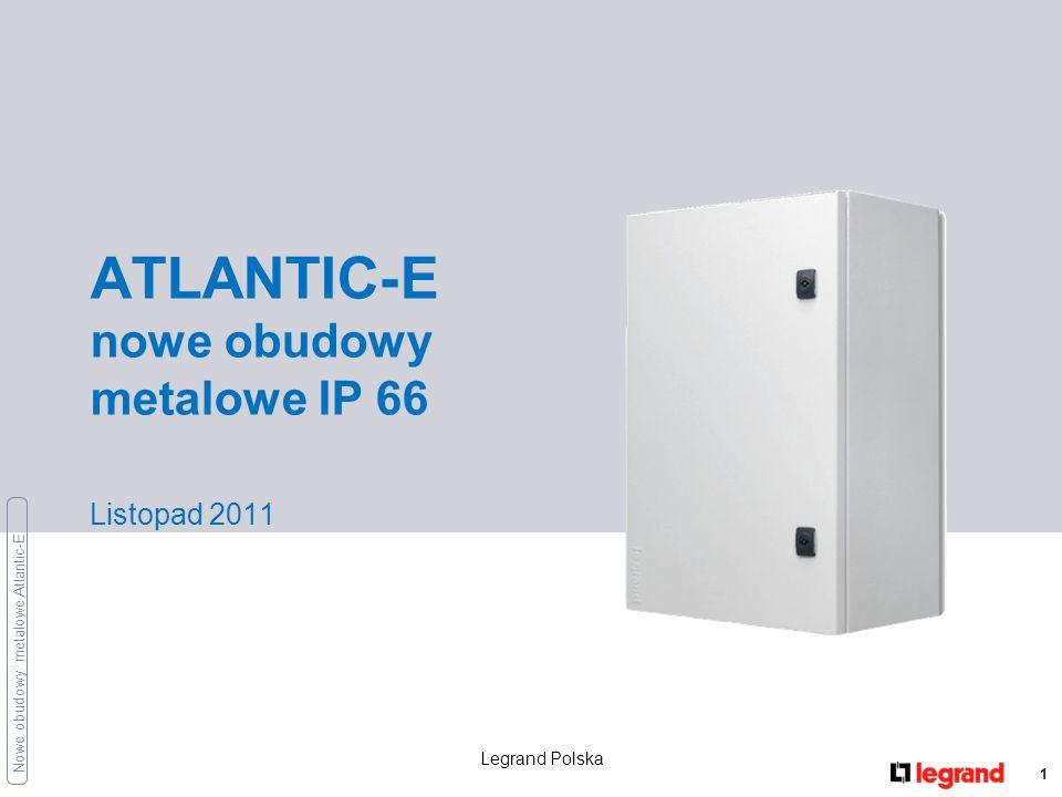 Nowe obudowy metalowe Atlantic-E Atlantic-E 2 Nazwa nowej rodziny obudów: Atlantic-E Cel wprowadzenia Zwiększenie konkurencyjności ….