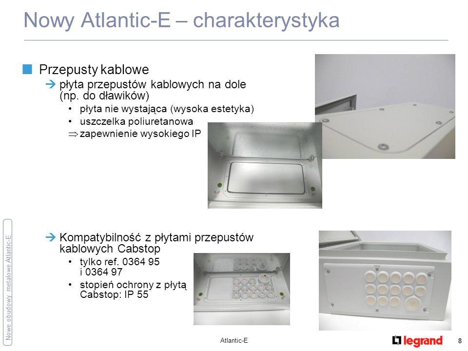 Nowe obudowy metalowe Atlantic-E Atlantic-E 9 Nowy Atlantic-E – charakterystyka Zabudowa aparatury modułowej do samodzielnego montażu przez Klienta (zestaw profili montażowych ref.