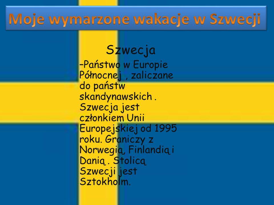 Szwecja –Państwo w Europie Północnej, zaliczane do państw skandynawskich. Szwecja jest członkiem Unii Europejskiej od 1995 roku. Graniczy z Norwegią,