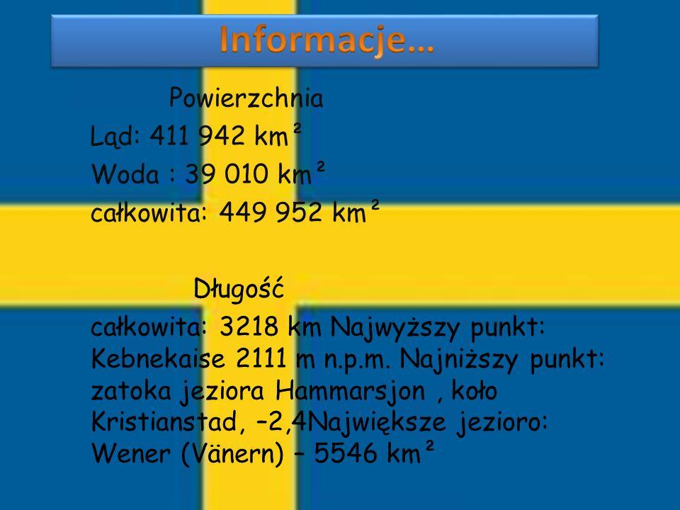 Powierzchnia Ląd: 411 942 km² Woda : 39 010 km² całkowita: 449 952 km² Długość całkowita: 3218 km Najwyższy punkt: Kebnekaise 2111 m n.p.m. Najniższy