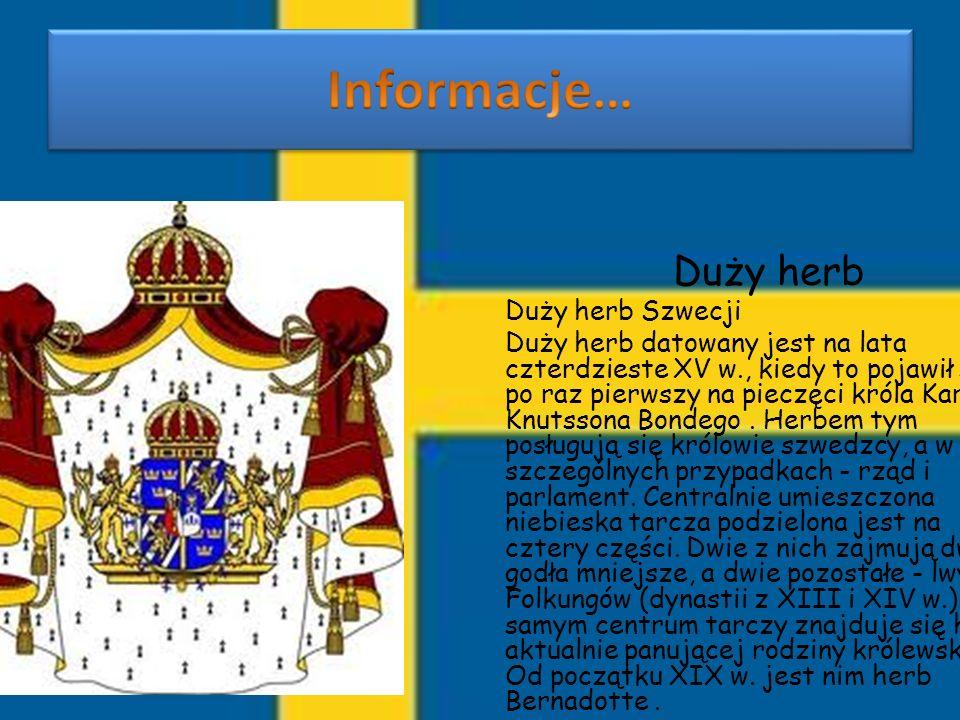 Duży herb Duży herb Szwecji Duży herb datowany jest na lata czterdzieste XV w., kiedy to pojawił się po raz pierwszy na pieczęci króla Karola Knutsson