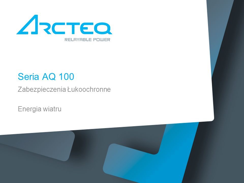 Seria AQ 100 Zabezpieczenia Łukoochronne Energia wiatru