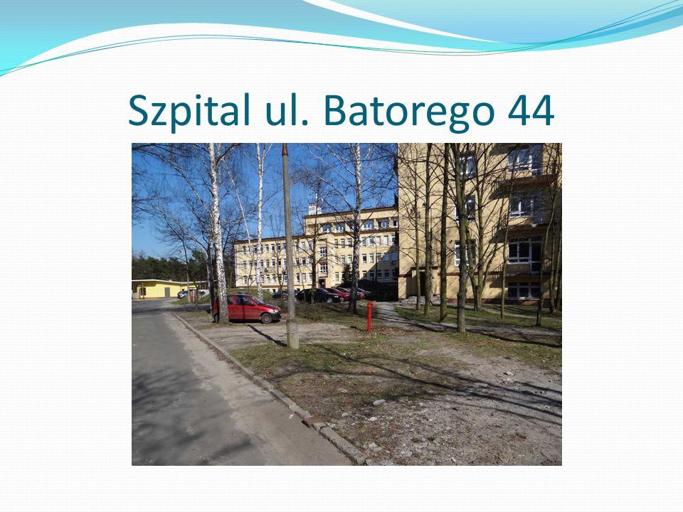 Szpital ul. Batorego 44