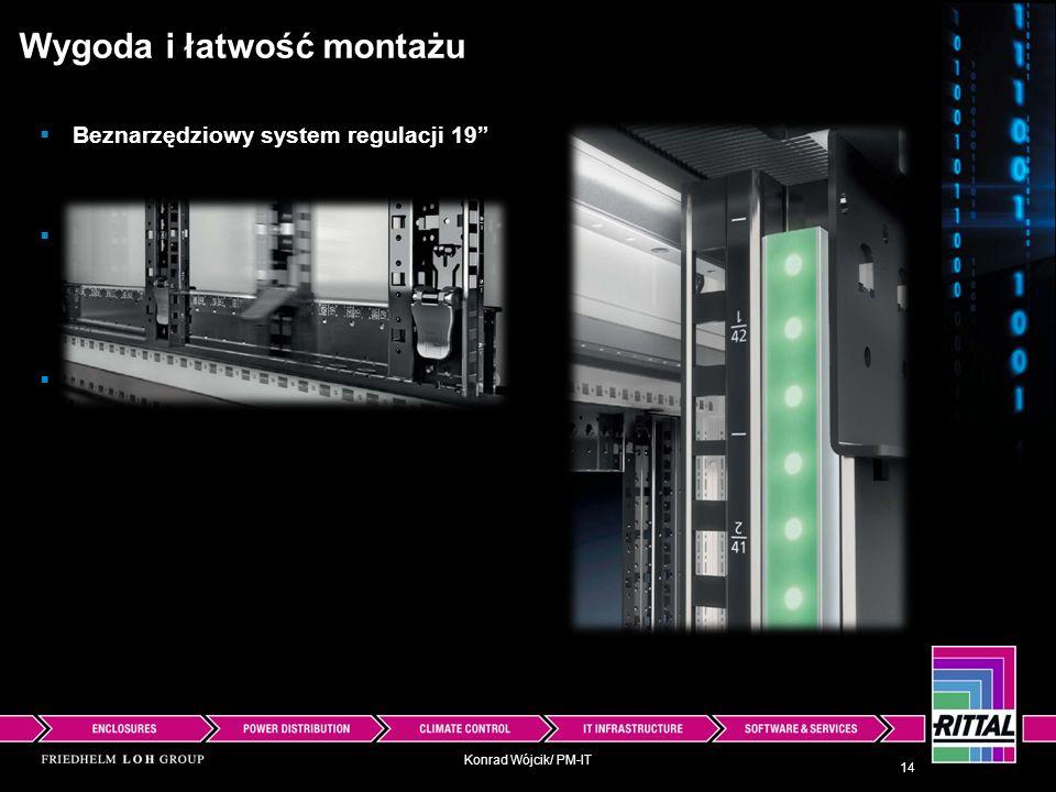 Konrad Wójcik/ PM-IT Wygoda i łatwość montażu 14 Beznarzędziowy montaż dla DRC RFID Beznarzędziowy system regulacji 19 Podziałka, opis dla 19 pionowyc