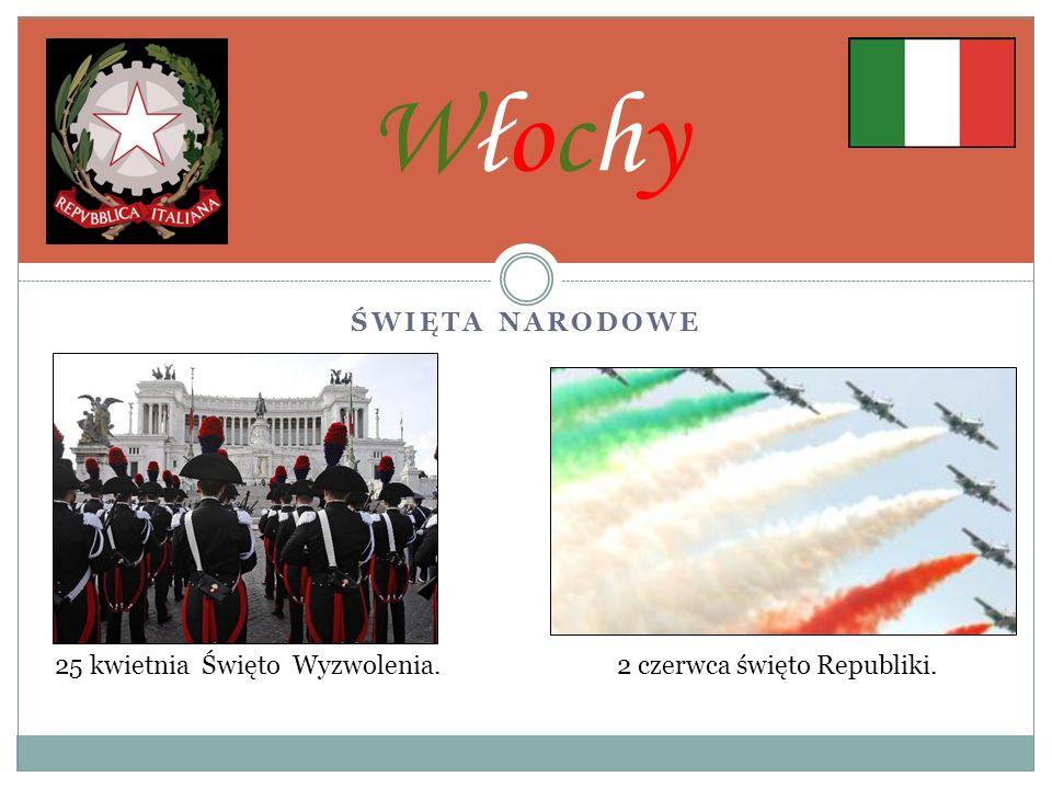 ŚWIĘTA NARODOWE WłochyWłochy 25 kwietnia Święto Wyzwolenia.2 czerwca święto Republiki.