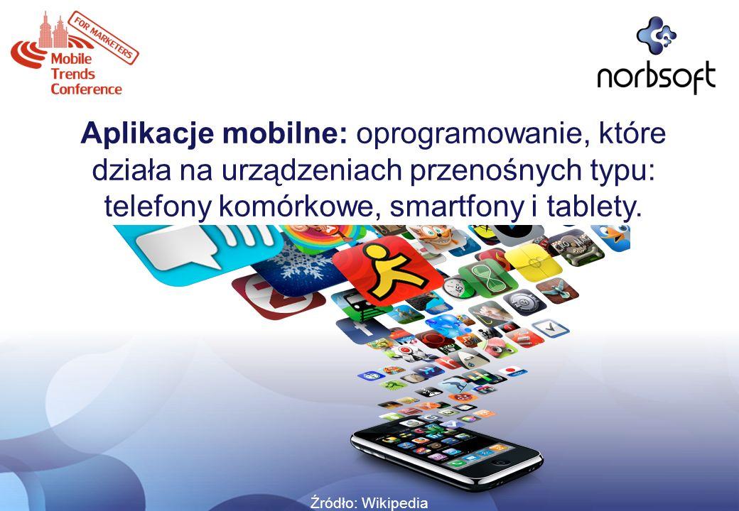 Aplikacje mobilne: oprogramowanie, które działa na urządzeniach przenośnych typu: telefony komórkowe, smartfony i tablety. Źródło: Wikipedia