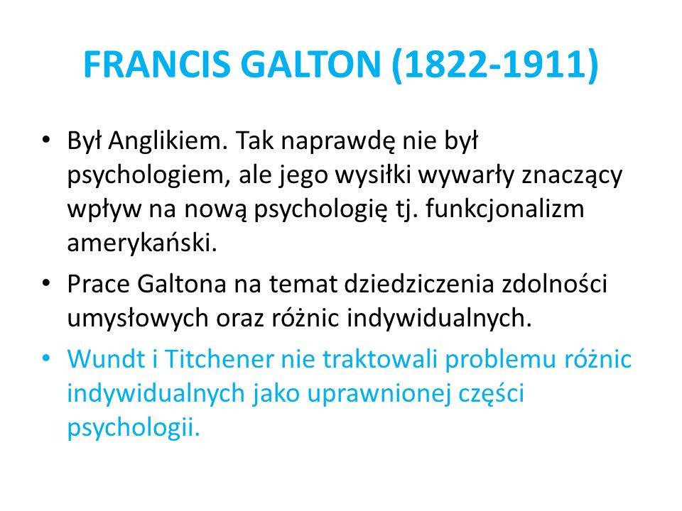 Był Anglikiem. Tak naprawdę nie był psychologiem, ale jego wysiłki wywarły znaczący wpływ na nową psychologię tj. funkcjonalizm amerykański. Prace Gal
