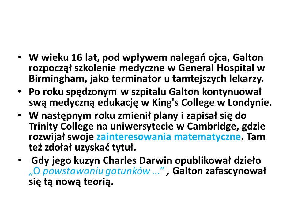 W wieku 16 lat, pod wpływem nalegań ojca, Galton rozpoczął szkolenie medyczne w General Hospital w Birmingham, jako terminator u tamtejszych lekarzy.