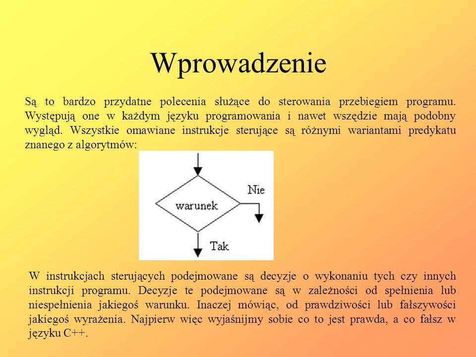 Instrukcje sterujące część 1 Reprezentacja wartości logicznych, instrukcje warunkowe if, if..else..
