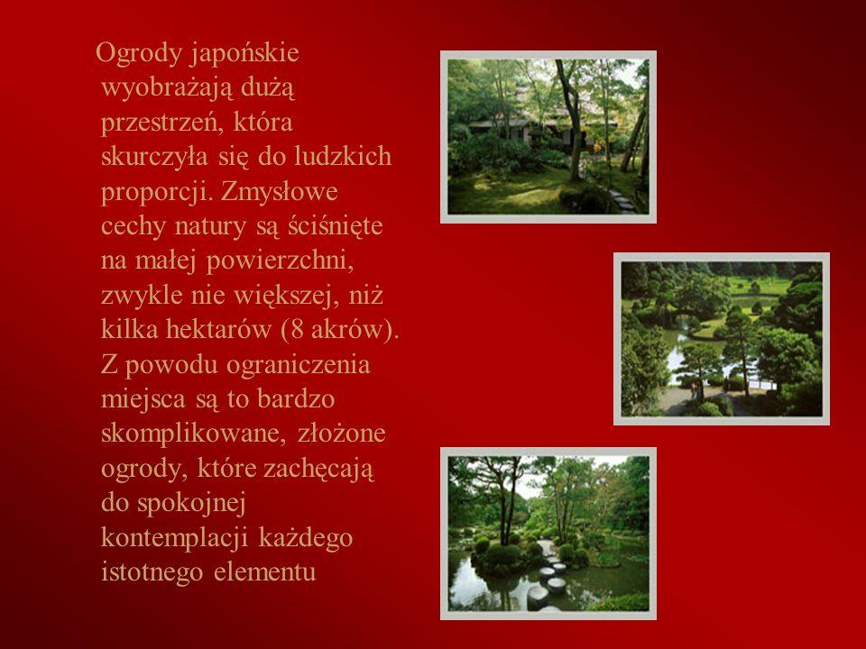 Ogrody japońskie wyobrażają dużą przestrzeń, która skurczyła się do ludzkich proporcji. Zmysłowe cechy natury są ściśnięte na małej powierzchni, zwykl