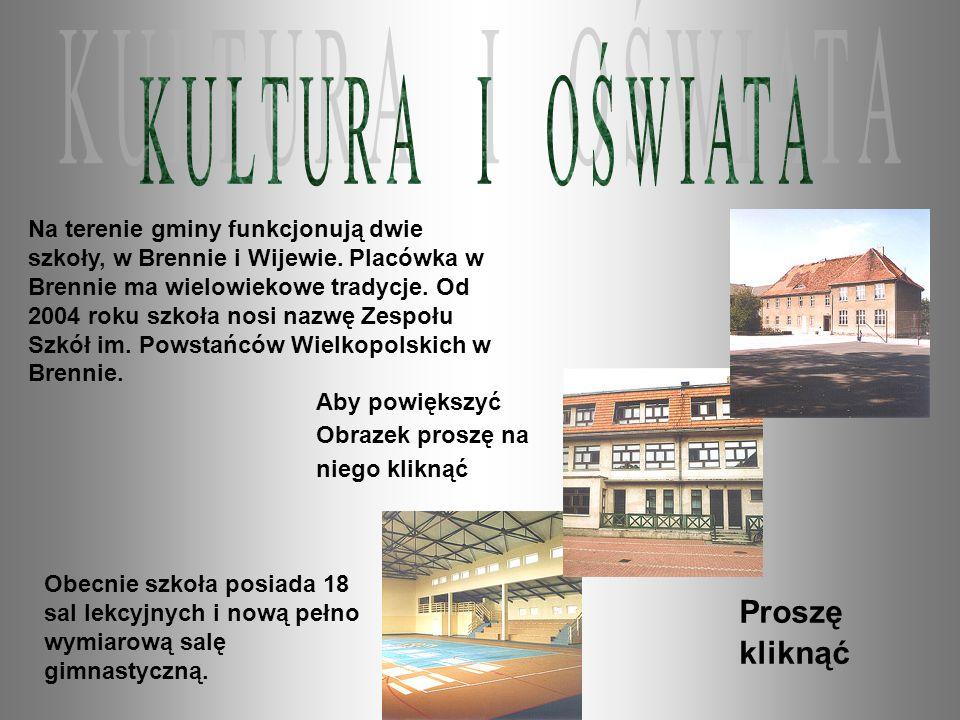 Na terenie gminy funkcjonują <b>dwie</b> szkoły, w Brennie i Wijewie ...