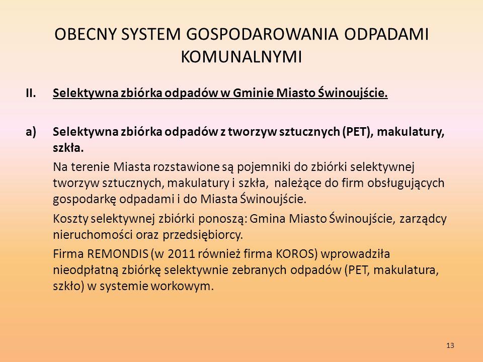 OBECNY SYSTEM GOSPODAROWANIA ODPADAMI KOMUNALNYMI 13 II.Selektywna zbiórka odpadów w Gminie Miasto Świnoujście.