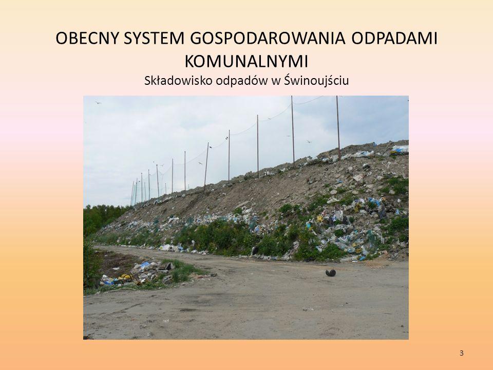 OBECNY SYSTEM GOSPODAROWANIA ODPADAMI KOMUNALNYMI Składowisko odpadów w Świnoujściu 3