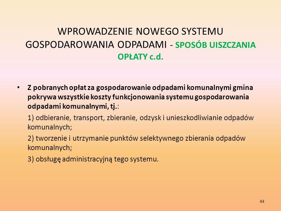 WPROWADZENIE NOWEGO SYSTEMU GOSPODAROWANIA ODPADAMI - SPOSÓB UISZCZANIA OPŁATY c.d.