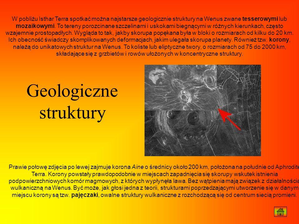 W pobliżu Isthar Terra spotkać można najstarsze geologicznie struktury na Wenus zwane tesserowymi lub mozaikowymi. To tereny porozcinane szczelinami i