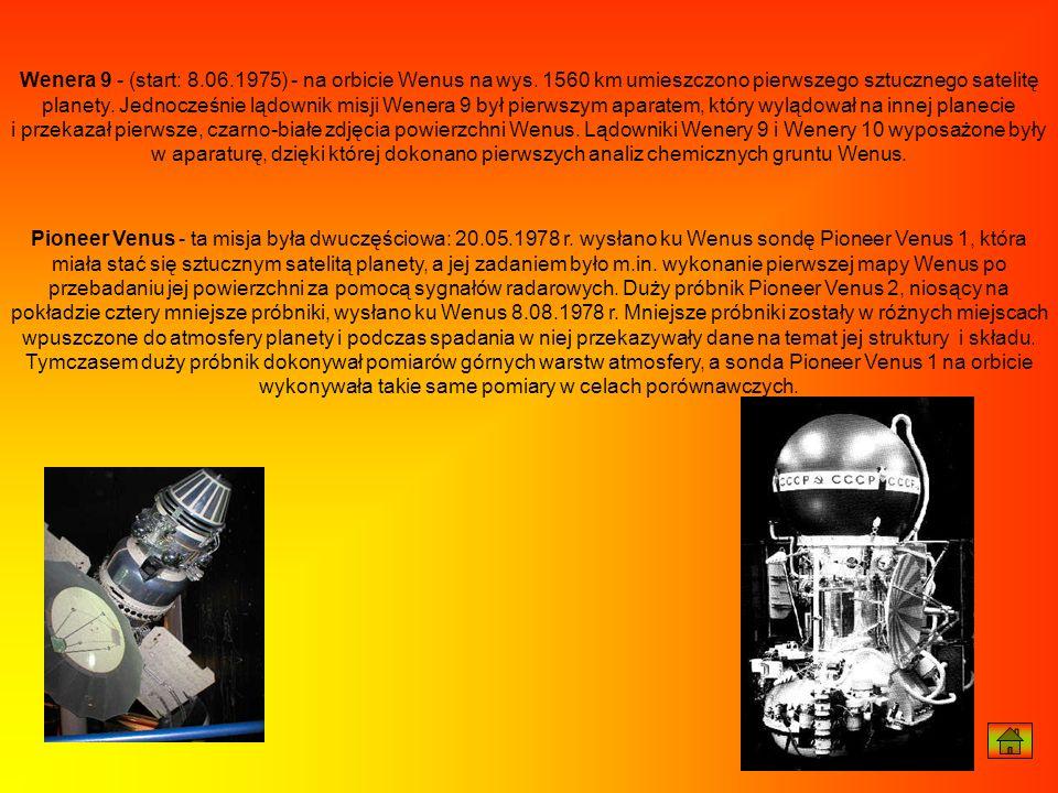 Wenera 9 - (start: 8.06.1975) - na orbicie Wenus na wys. 1560 km umieszczono pierwszego sztucznego satelitę planety. Jednocześnie lądownik misji Wener