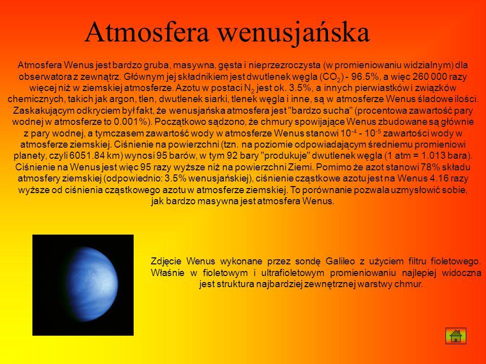 Atmosfera Wenus jest bardzo gruba, masywna, gęsta i nieprzezroczysta (w promieniowaniu widzialnym) dla obserwatora z zewnątrz. Głównym jej składnikiem