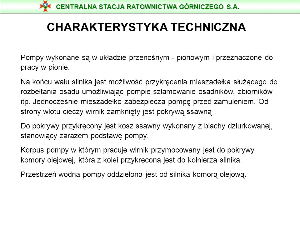 POMPY SZLAMOWE ZATAPIALNE Typu PSZ - 50, 65, 125, 150. Zastosowanie Pompy PSZ są przenośnymi pompami wirowymi o napędzie elektrycznym dostosowanymi do
