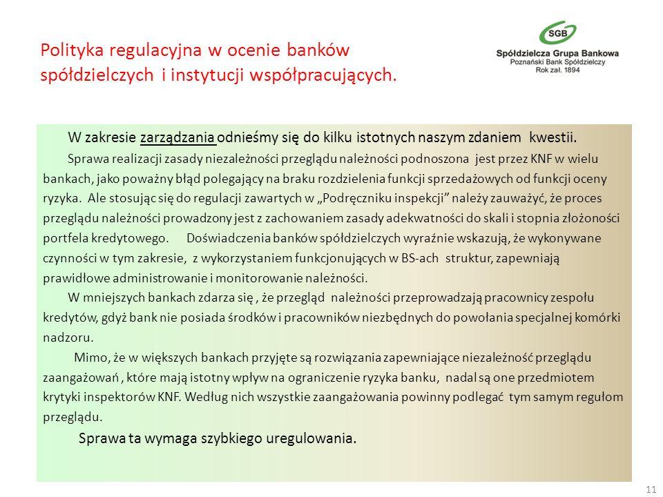 Polityka regulacyjna w ocenie banków spółdzielczych i instytucji współpracujących. W zakresie zarządzania odnieśmy się do kilku istotnych naszym zdani