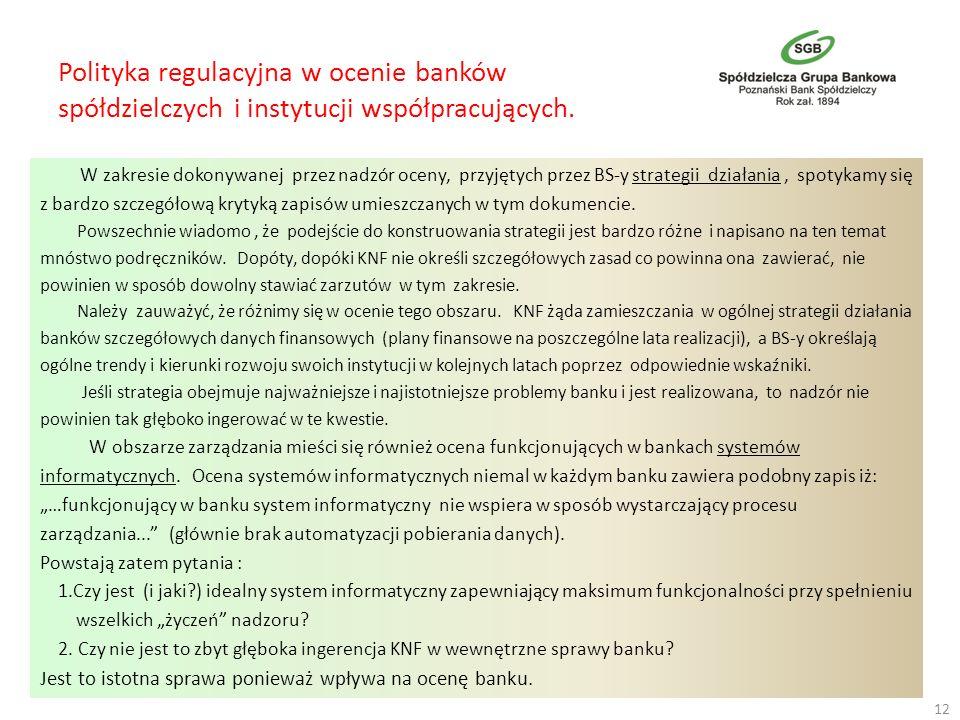 Polityka regulacyjna w ocenie banków spółdzielczych i instytucji współpracujących. W zakresie dokonywanej przez nadzór oceny, przyjętych przez BS-y st