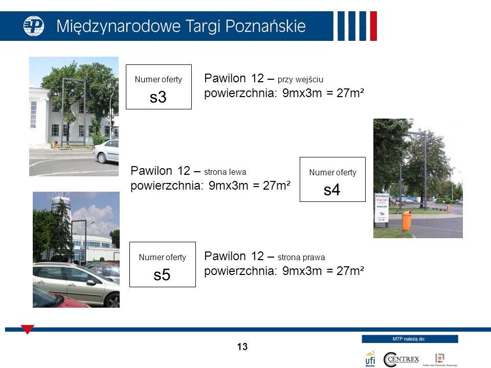 13 Pawilon 12 – przy wejściu powierzchnia: 9mx3m = 27m² Pawilon 12 – strona lewa powierzchnia: 9mx3m = 27m² Pawilon 12 – strona prawa powierzchnia: 9m