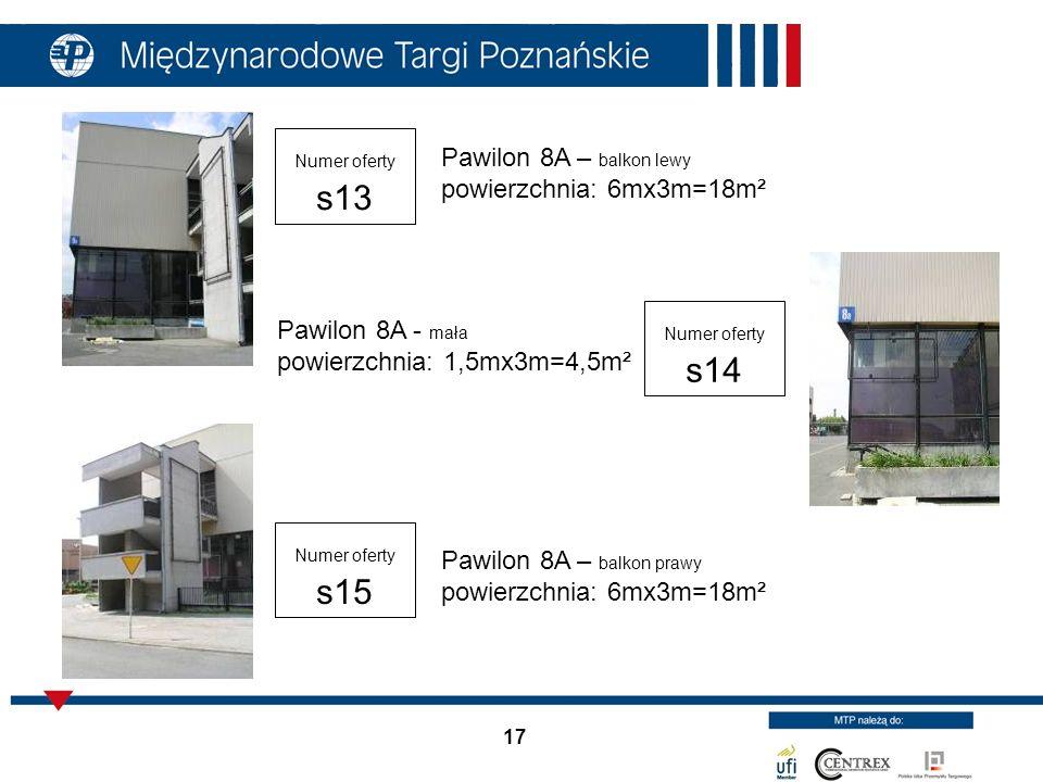 17 Pawilon 8A – balkon lewy powierzchnia: 6mx3m=18m² Pawilon 8A - mała powierzchnia: 1,5mx3m=4,5m² Numer oferty s14 Numer oferty s13 Numer oferty s15
